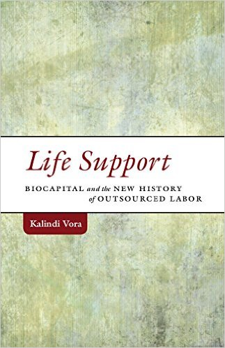 Life Support: Biocapital and the New History of Outsourced Labor